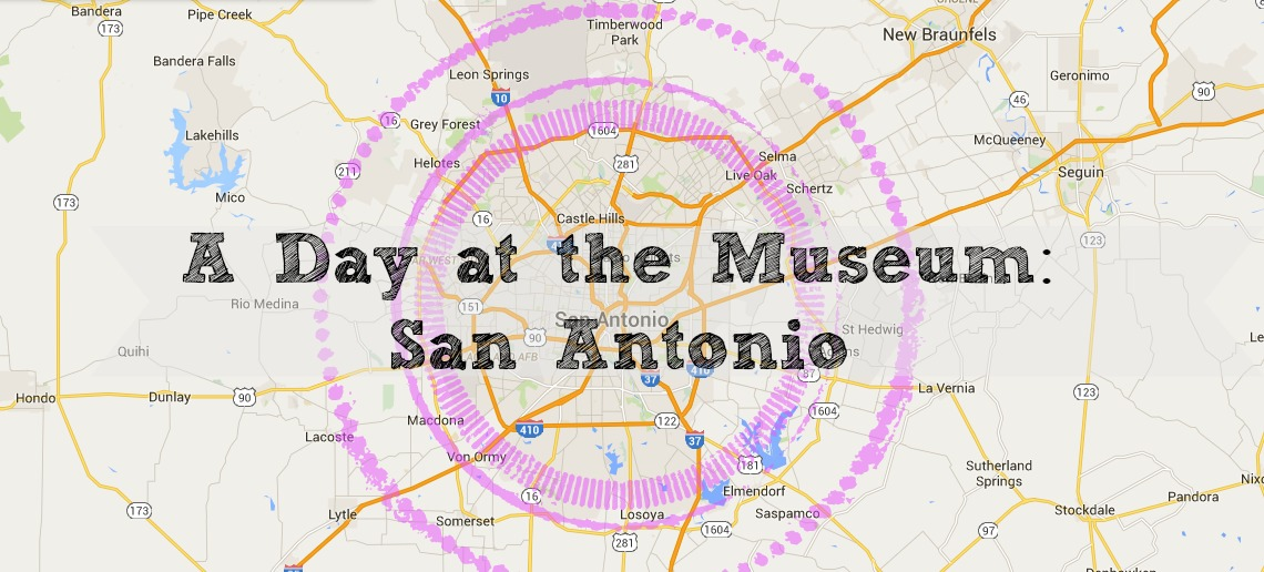 A Day at Museum San Antonio