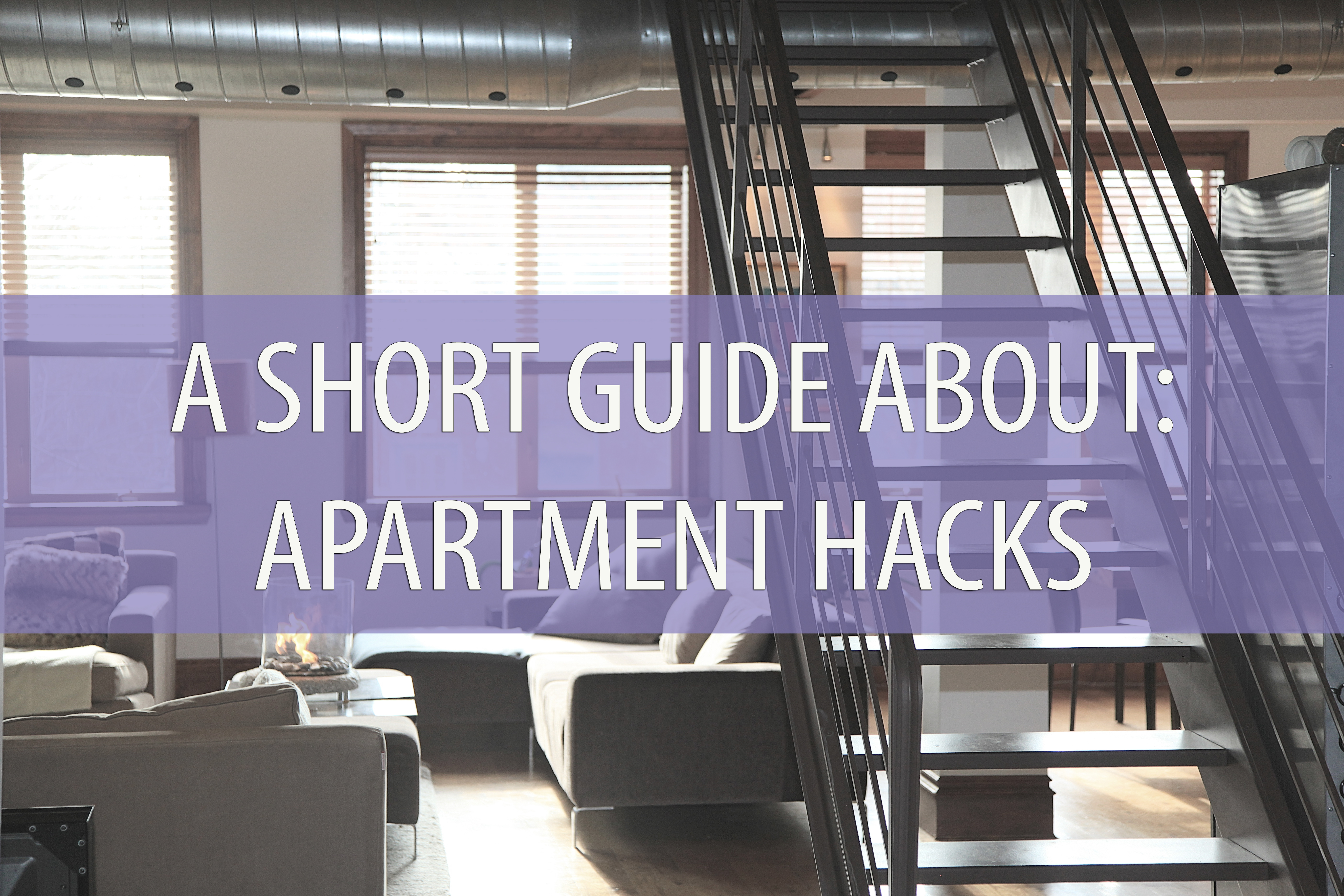 Apartment Hacks To Make Your Living Situation A Little
