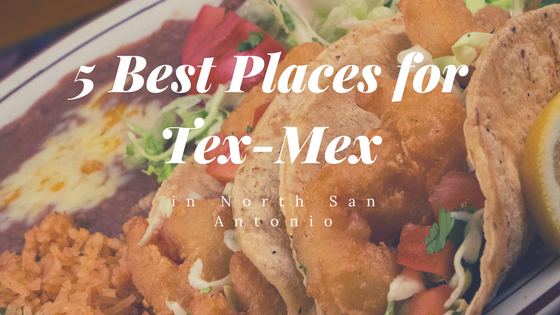 5 Best Places For Tex Mex In North San Antonio Mclife