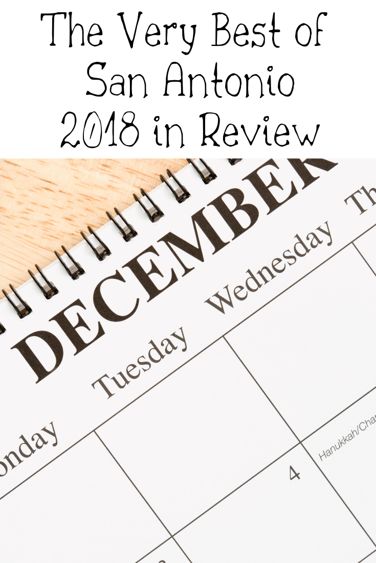 Just as quick as it started, we get ready to say goodbye to 2018. A lot has happened here in San Antonio, so we decided to give you a Year In Review of the Best Things San Antonio had to offer this year.